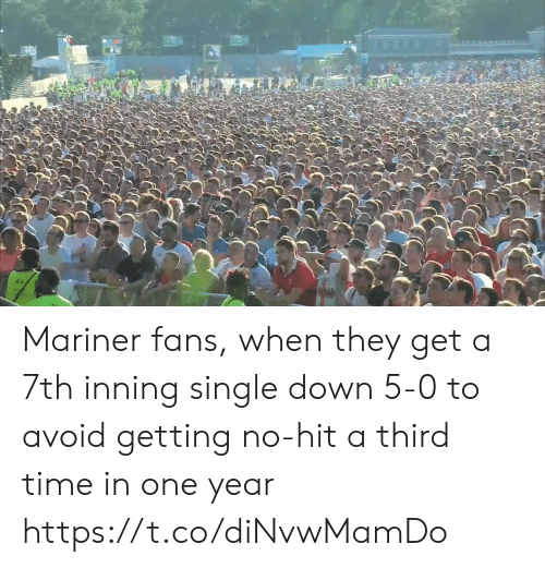 Sports, Time, and Single: Mariner fans, when they get a 7th inning single down 5-0 to avoid getting no-hit a third time in one year https://t.co/diNvwMamDo