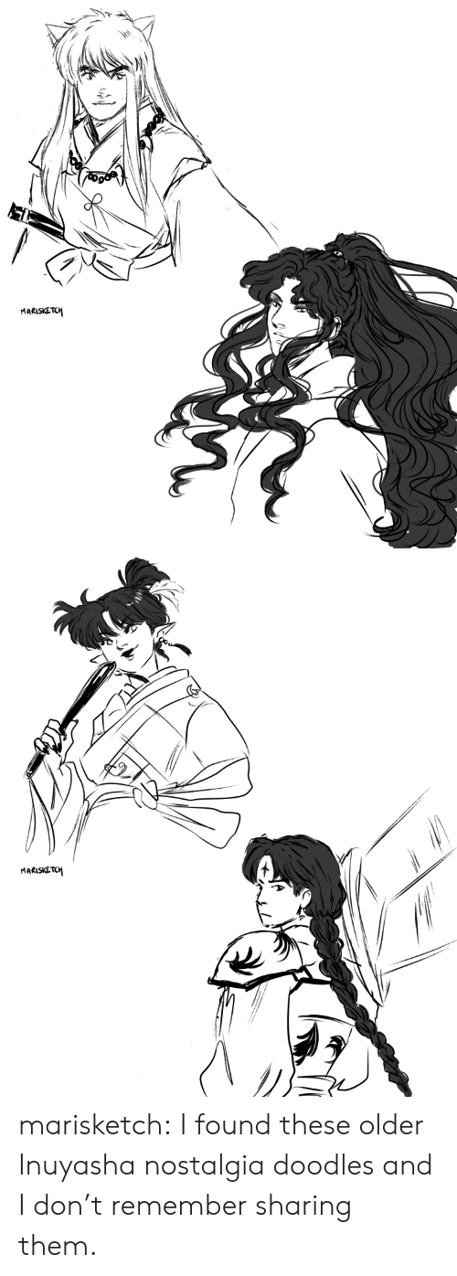 Nostalgia, Target, and Tumblr: MARISKETCH   MARISKETCH marisketch:  I found these older Inuyasha nostalgia doodles and I don't remember sharing them.