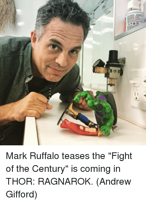 """fightings: Mark Ruffalo teases the """"Fight of the Century"""" is coming in THOR: RAGNAROK.  (Andrew Gifford)"""
