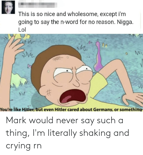 mark: Mark would never say such a thing, I'm literally shaking and crying rn