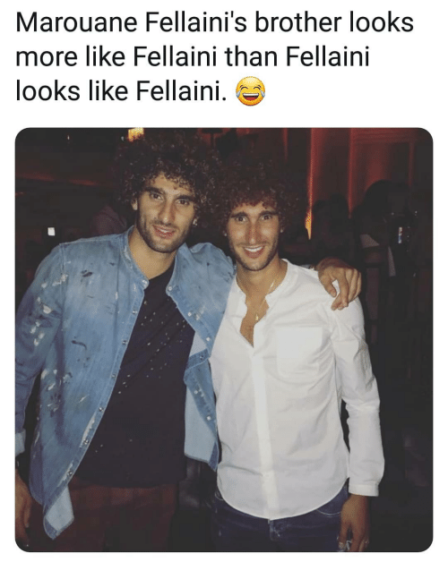 fellaini: Marouane Fellaini's brother looks  more like Fellaini than Fellaini  looks like Fellaini.