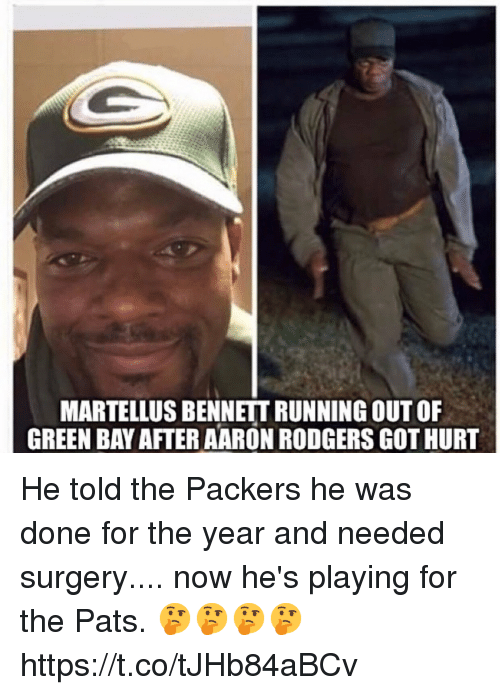 Aaron Rodgers, Packers, and Running: MARTELLUS BENNETT RUNNING OUT OF  GREEN BAY AFTER AARON RODGERS GOT HURT He told the Packers he was done for the year and needed surgery.... now he's playing for the Pats. 🤔🤔🤔🤔 https://t.co/tJHb84aBCv