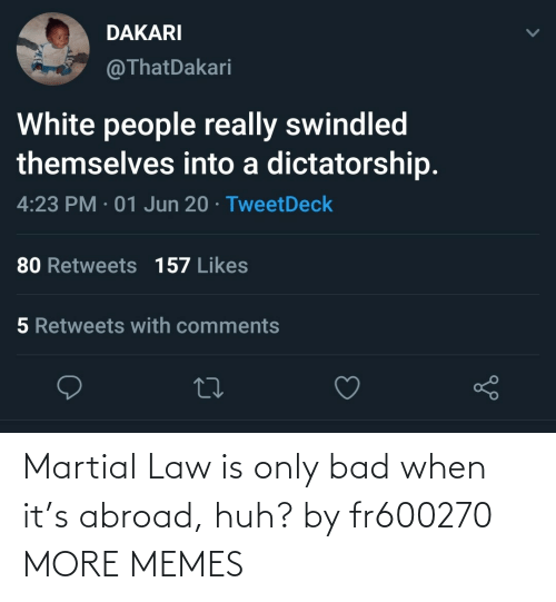 law: Martial Law is only bad when it's abroad, huh? by fr600270 MORE MEMES