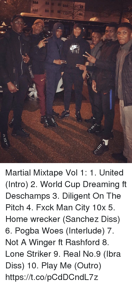 Rashford: Martial Mixtape Vol 1:  1. United (Intro) 2. World Cup Dreaming ft Deschamps 3. Diligent On The Pitch 4. Fxck Man City 10x 5. Home wrecker (Sanchez Diss) 6. Pogba Woes (Interlude) 7. Not A Winger ft Rashford 8. Lone Striker 9. Real No.9 (Ibra Diss) 10. Play Me (Outro) https://t.co/pCdDCndL7z