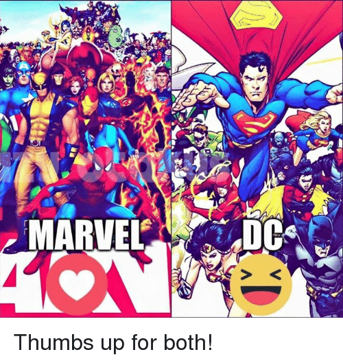 Memes, Ups, and Marvel: MARVEL DC Thumbs up for both!