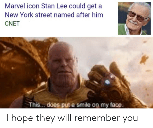 put a smile on: Marvel icon Stan Lee could get a  New York street named after him  CNET  This... does put a smile on my face I hope they will remember you