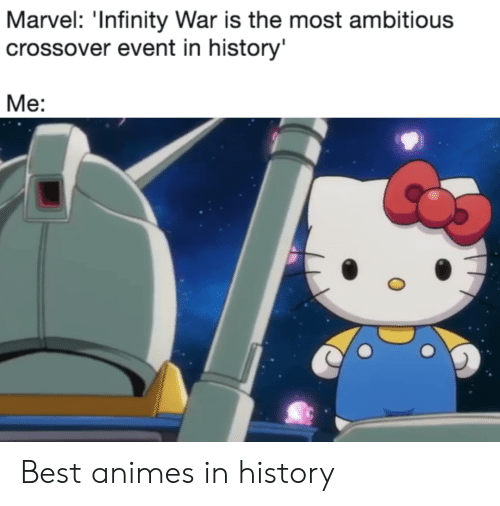 best animes: Marvel: 'Infinity War is the most ambitious  crossover event in history  Me: Best animes in history