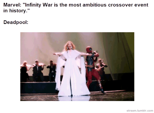 """Tumblr, Deadpool, and History: Marvel: """"Infinity War is the most ambitious crossover event  in history.""""  Deadpool  stream.tumblr.com"""