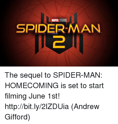 Memes, Spider, and SpiderMan: MARVEL STUDIOS  SPIDER-MAN The sequel to SPIDER-MAN: HOMECOMING is set to start filming June 1st! http://bit.ly/2lZDUia  (Andrew Gifford)
