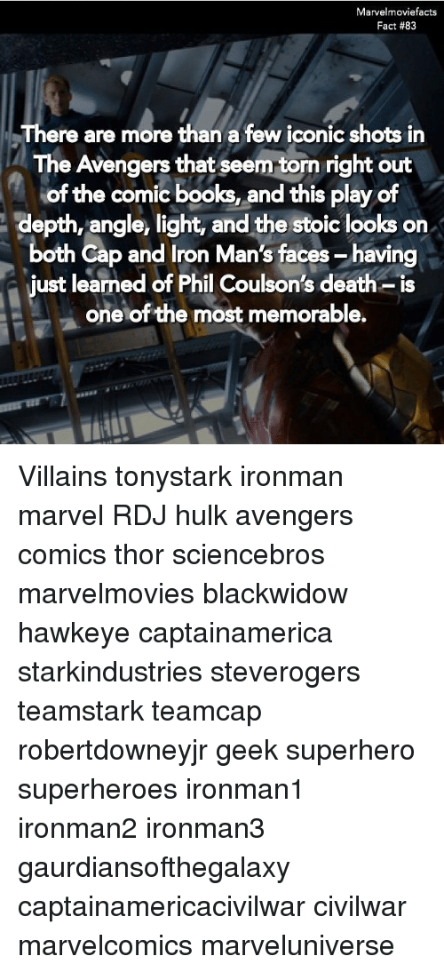 Books, Memes, and Superhero: Marvelmoviefacts  Fact #83  There are more than a few iconic shots in  The Avengers that seem torn right out  depth, angle, light, and the stoic looks on  just learned of Phil Coulson's death- is  of the comic books, and this play of  both Cap and Iron Man's faces- having  both Cap and Iron Man's faces-having  oneof the most memorable. Villains tonystark ironman marvel RDJ hulk avengers comics thor sciencebros marvelmovies blackwidow hawkeye captainamerica starkindustries steverogers teamstark teamcap robertdowneyjr geek superhero superheroes ironman1 ironman2 ironman3 gaurdiansofthegalaxy captainamericacivilwar civilwar marvelcomics marveluniverse