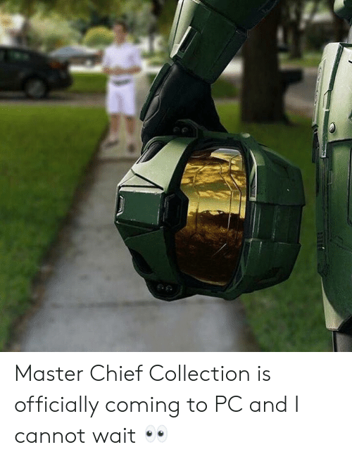 Dank Memes, Master Chief, and Master: Master Chief Collection is officially coming to PC and I cannot wait 👀