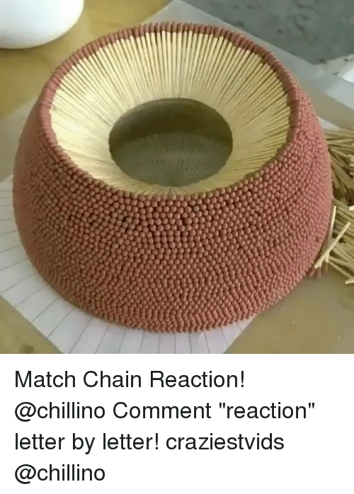 """chain reaction: Match Chain Reaction! @chillino Comment """"reaction"""" letter by letter! craziestvids @chillino"""