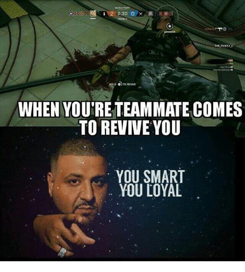 You Smart: MATCH POINT  THE PAWX  +100  e)TO REVIVE  WHEN YOURE TEAMMATE COMES  TO REVIVE YOU  YOU SMART  YOU LOYAL