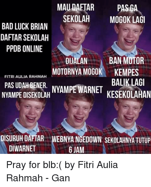 Bad Luck Brians