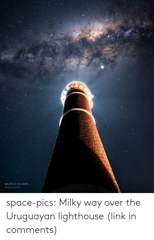 Tumblr, Blog, and Link: MAURICIO SALAZAR  .@Astropolo_ space-pics:  Milky way over the Uruguayan lighthouse (link in comments)