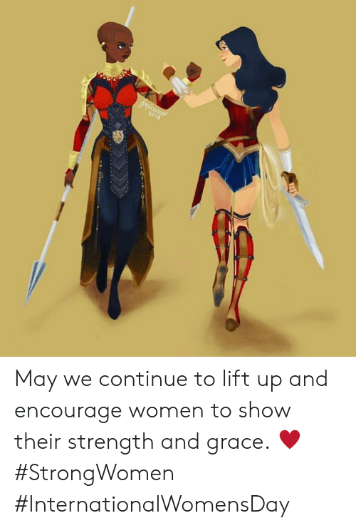 Dank, Women, and 🤖: May we continue to lift up and encourage women to show their strength and grace. ♥️ #StrongWomen #InternationalWomensDay
