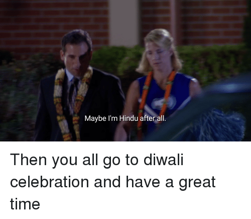 The Office, Time, and Diwali: Maybe I'm Hindu after all