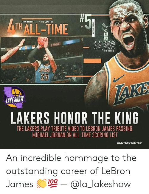 Los Angeles Lakers, LeBron James, and Michael Jordan: MBA 1STORY . POINTS LEADERS  MALL-TIME-  POINTS  -LAKE SHOW  LAKERS HONOR THE KING  THE LAKERS PLAY TRIBUTE VIDEO TO LEBRON JAMES PASSING  MICHAEL JORDAN ON ALL-TIME SCORING LIST An incredible hommage to the outstanding career of LeBron James 👏💯 — @la_lakeshow