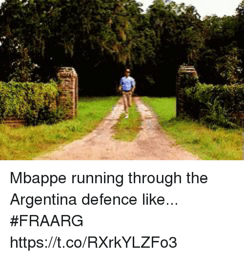 Soccer, Argentina, and Running: Mbappe running through the Argentina defence like... #FRAARG https://t.co/RXrkYLZFo3