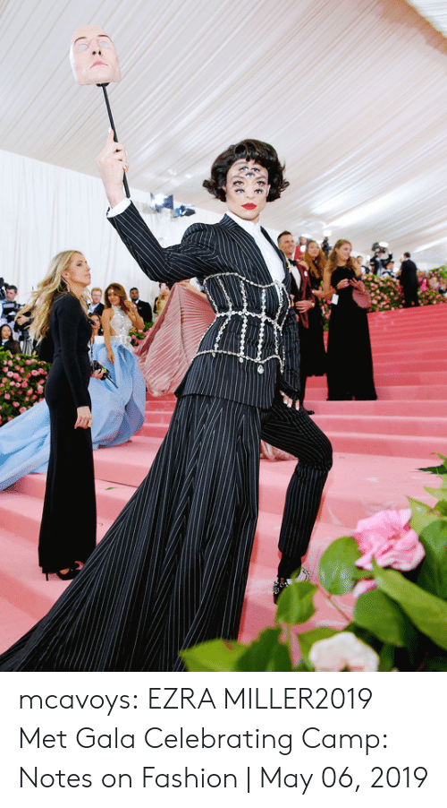 Fashion, Tumblr, and Blog: mcavoys:   EZRA MILLER2019 Met Gala Celebrating Camp: Notes on Fashion | May 06, 2019