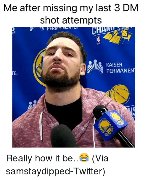 Basketball, Nba, and Sports: Me after missing my last 3 DM  shot attempts  18  PERMANEN  Ee  WAR Really how it be..😂 (Via samstaydipped-Twitter)