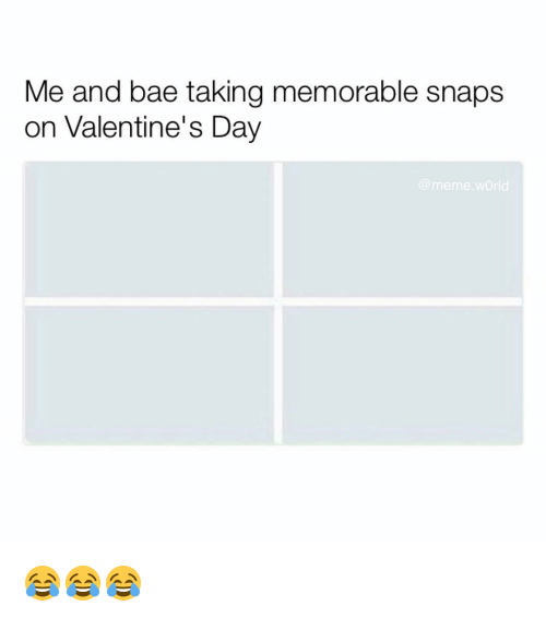 Meme World: Me and bae taking memorable snaps  on Valentine's Day  @meme world 😂😂😂