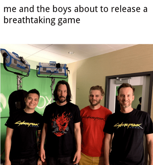 Memes, Game, and Boys: me and the boys about to release a  breathtaking game  GffereprINK  yberFUINK  2 0--