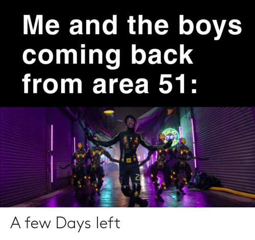 Back, Boys, and Area 51: Me and the boys  coming back  from area 51:  HOKIO A few Days left