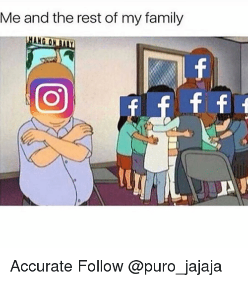Family, Memes, and 🤖: Me and the rest of my family  NG ON Accurate Follow @puro_jajaja