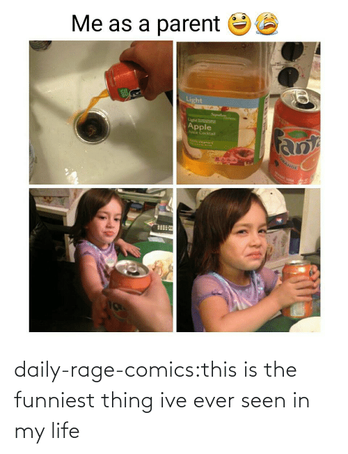 funniest: Me as a parent E  Light  Apple daily-rage-comics:this is the funniest thing ive ever seen in my life