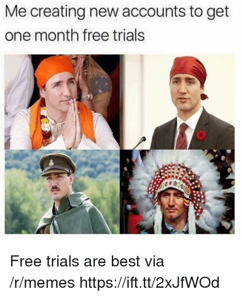 Memes, Best, and Free: Me creating new accounts to get  one month free trials Free trials are best via /r/memes https://ift.tt/2xJfWOd