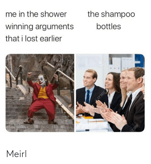 Lost: me in the shower  winning arguments  the shampoo  that i lost earlier  bottles  123RF  23RF Meirl