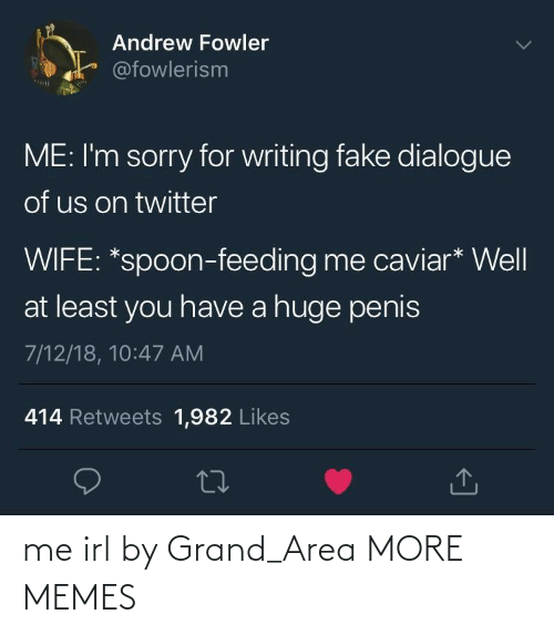 Grand: me irl by Grand_Area MORE MEMES