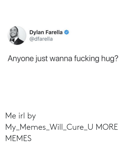 cure: Me irl by My_Memes_Will_Cure_U MORE MEMES