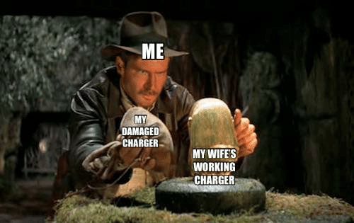 charger: ME  MY  DAMAGED  CHARGER  MY WIFE'S  WORKING  CHARGER