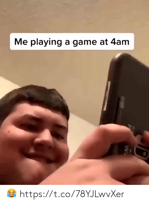 A Game: Me playing a game at 4am 😂 https://t.co/78YJLwvXer