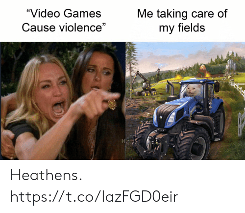 """Cause: Me taking care of  """"Video Games  Cause violence""""  my fields Heathens. https://t.co/IazFGD0eir"""