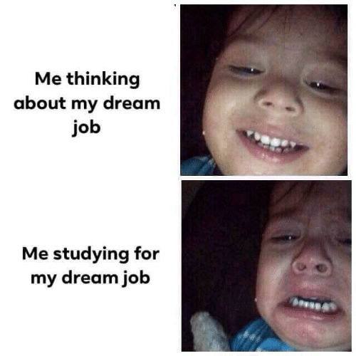 Job, Dream, and For: Me thinking  about my dream  job  Me studying for  my dream job
