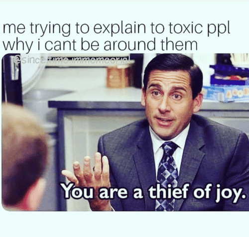Me Trying To Explain: me trying to explain to toxic ppl  why i cant be around them  You are a thief of ioy  0
