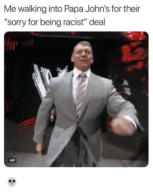 "Gif, Nfl, and Sorry: Me walking into Papa John's for their  ""sorry for being racist"" deal  GIF 💀"