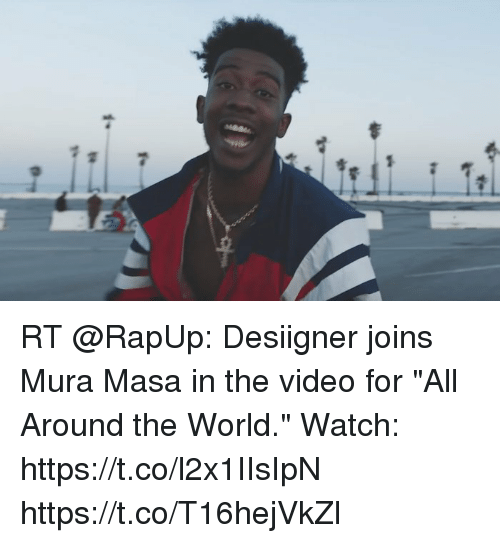 """Littled: Meals  littl ITel RT @RapUp: Desiigner joins Mura Masa in the video for """"All Around the World."""" Watch: https://t.co/l2x1IIsIpN https://t.co/T16hejVkZl"""