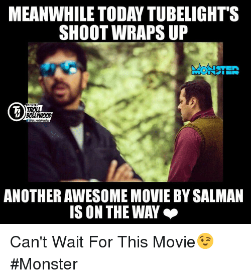awesome movies: MEANWHILE TODAY TUBELIGHT'S  SHOOT WRAPS UP  TROLL  ANOTHER AWESOME MOVIE BY SALMAN  IS ON THE WAY Can't Wait For This Movie😉  #Monster