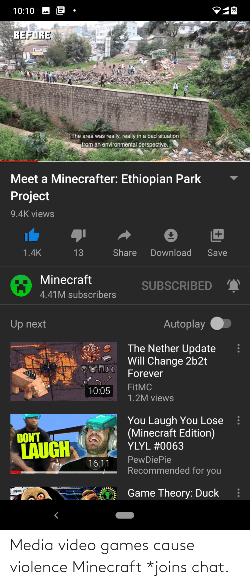 Cause: Media video games cause violence Minecraft *joins chat.