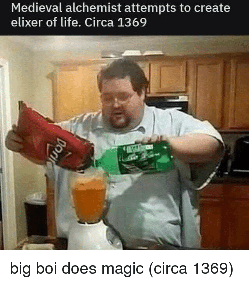 Life, Magic, and Medieval: Medieval alchemist attempts to create  elixer of life. Circa 1369 big boi does magic (circa 1369)