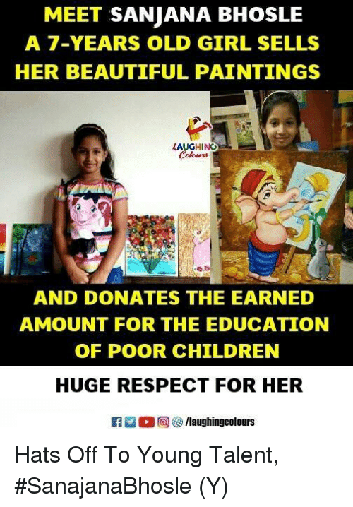 Beautiful, Children, and Paintings: MEET SANIANA BHOSLE  A 7-YEARS OLD GIRL SELLS  HER BEAUTIFUL PAINTINGS  (AUGHING  AND DONATES THE EARNED  AMOUNT FOR THE EDUCATION  OF POOR CHILDREN  HUGE RESPECT FOR HER  f/laughingcolours Hats Off To Young Talent,  #SanajanaBhosle (Y)