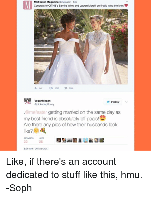 wiley: MEFeater Magazine  amefeater 14h  Congrats to OITNB s Samira Wiley and Lauren Morelli on finally tying the knot  64 ta 10K 20K  Vegan Megan  Follow  apickedupfloozy  @mefeater getting married on the same day as  my best friend is absolutely bff goals  Are there any pics of how their husbands look  826 AM 26 Mar 2017 Like, if there's an account dedicated to stuff like this, hmu. -Soph