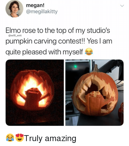 Elmo: megan!  @megillakitty  Elmo rose to the top of my studio's  pumpkin carving contest!! Yes l am  quite pleased with myself  @will _ent 😂😍Truly amazing