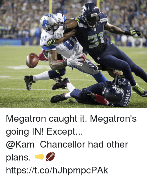 Memes, 🤖, and Megatron: Megatron caught it. Megatron's going IN!  Except... @Kam_Chancellor had other plans. 🤜🏈 https://t.co/hJhpmpcPAk