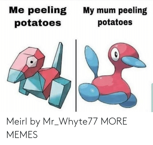 Mr: Meirl by Mr_Whyte77 MORE MEMES