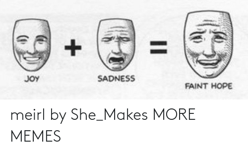 Makes: meirl by She_Makes MORE MEMES